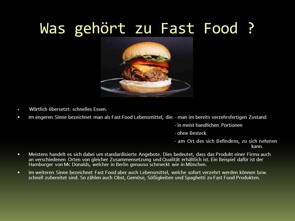 Muss ich ganz auf Fast Food verzichten.