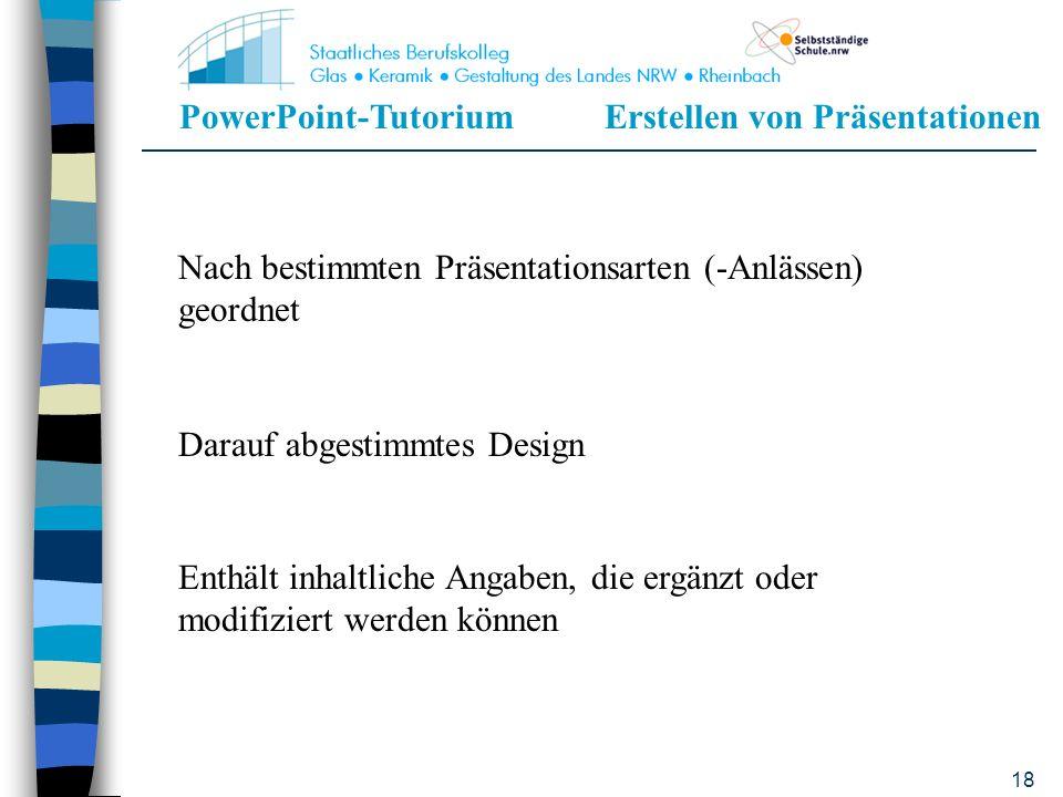 PowerPoint-TutoriumErstellen von Präsentationen 17 Präsentationen