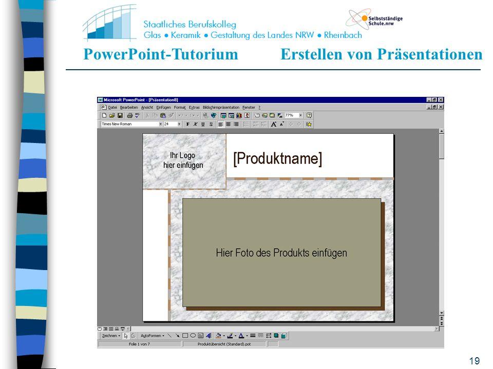 PowerPoint-TutoriumErstellen von Präsentationen 18 Nach bestimmten Präsentationsarten (-Anlässen) geordnet Darauf abgestimmtes Design Enthält inhaltli