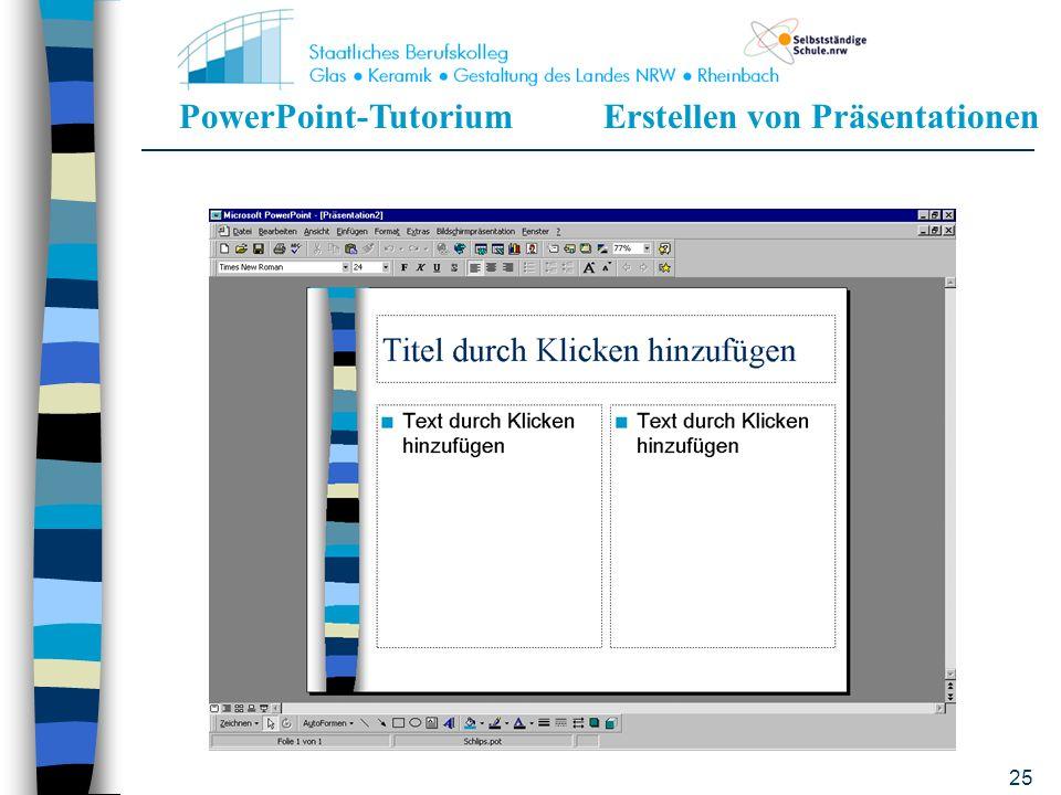 PowerPoint-TutoriumErstellen von Präsentationen 24