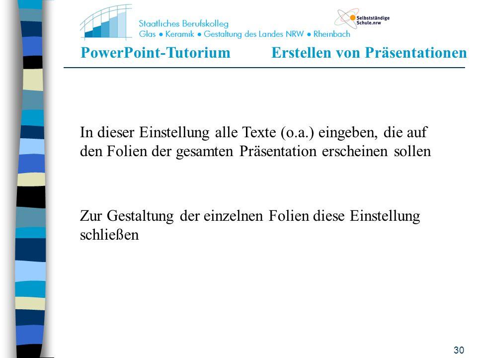 PowerPoint-TutoriumErstellen von Präsentationen 29