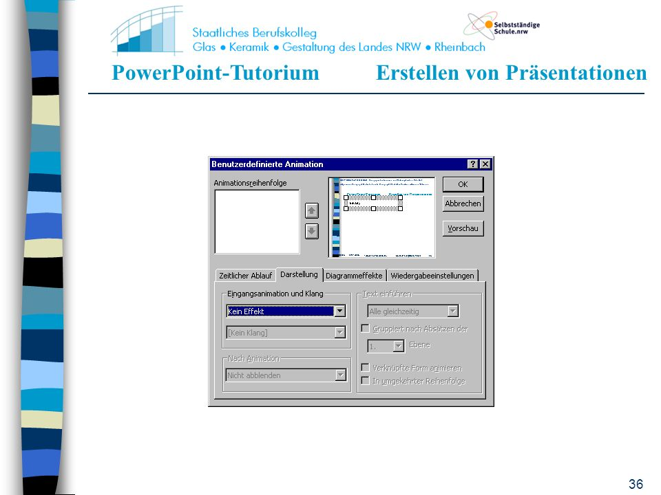 PowerPoint-TutoriumErstellen von Präsentationen 35 2.Mit der rechten Maustaste das Textfeld anklicken 3.Benutzerdefinierte Animation mit der linken Ma