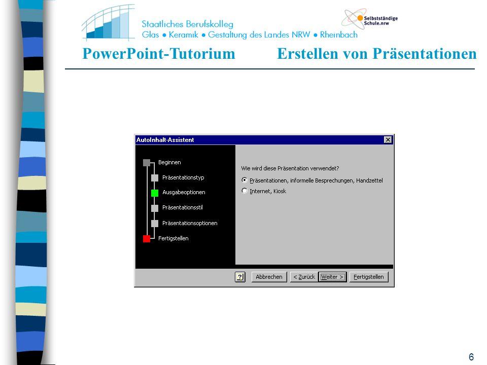 PowerPoint-TutoriumErstellen von Präsentationen 46 Wie startet man die Bildschirmpräsentation.