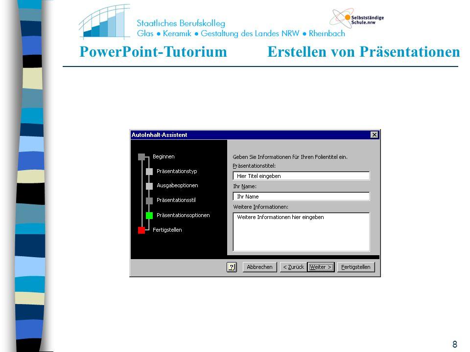 PowerPoint-TutoriumErstellen von Präsentationen 18 Nach bestimmten Präsentationsarten (-Anlässen) geordnet Darauf abgestimmtes Design Enthält inhaltliche Angaben, die ergänzt oder modifiziert werden können