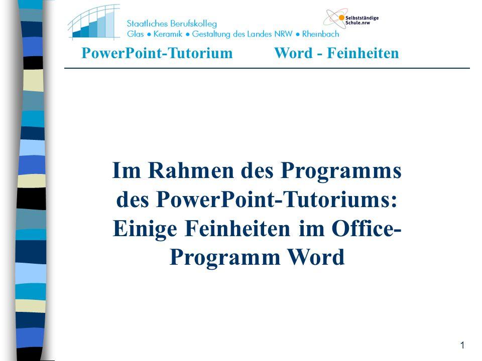 PowerPoint-TutoriumWord - Feinheiten 12 12.Ok