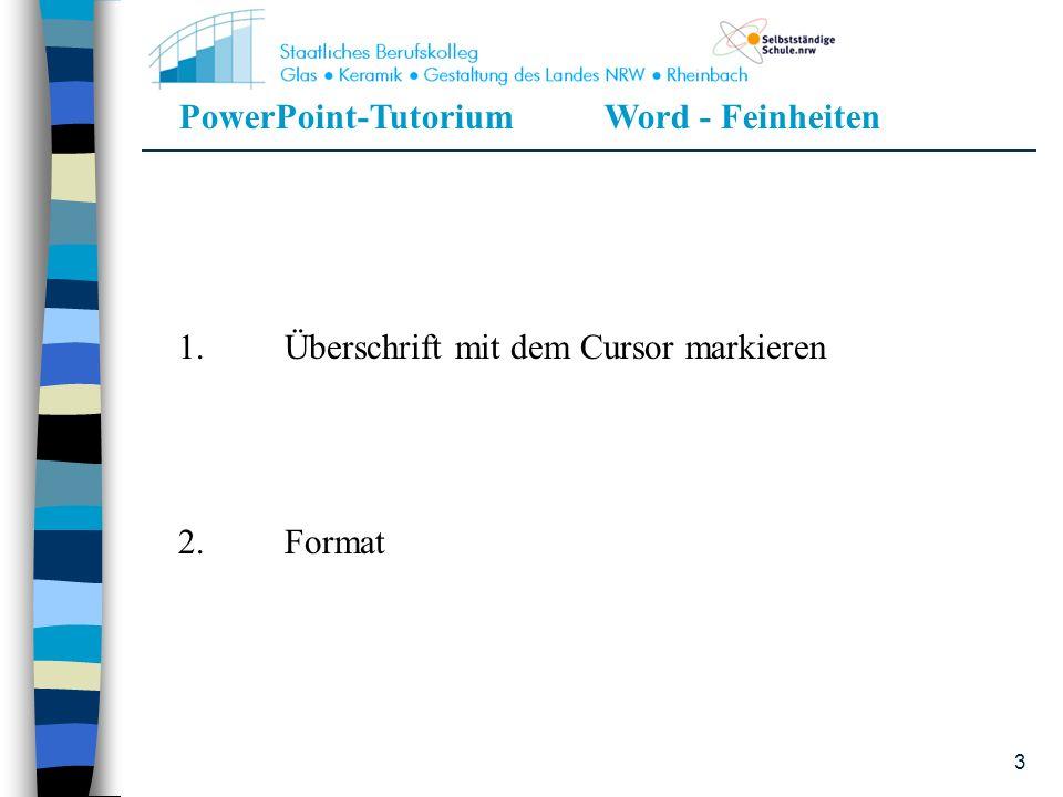 PowerPoint-TutoriumWord - Feinheiten 4