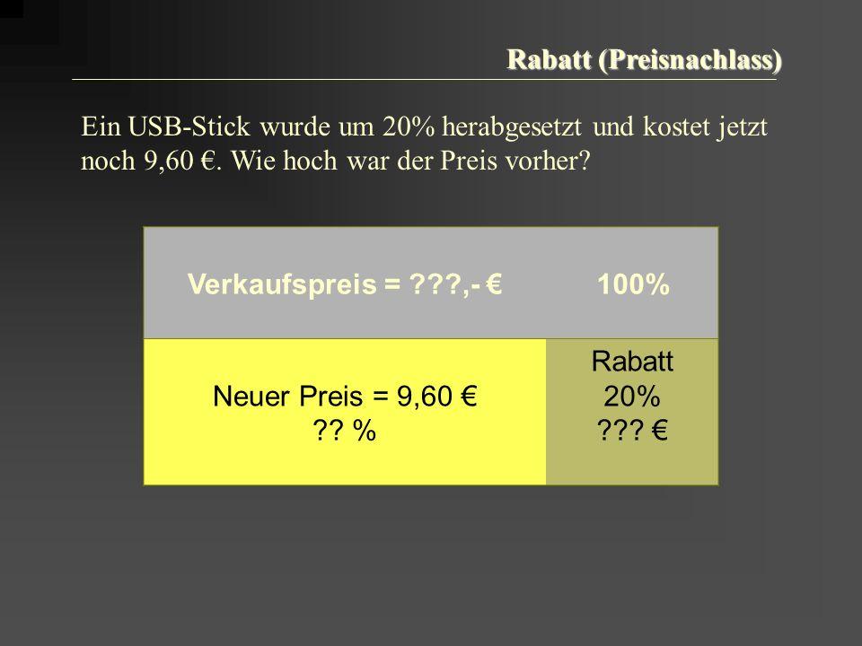 Rabatt (Preisnachlass) Verkaufspreis = ???,- 100% Neuer Preis = 9,60 ?.