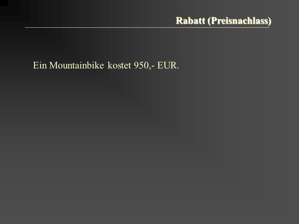 Ein Mountainbike kostet 950,- EUR.