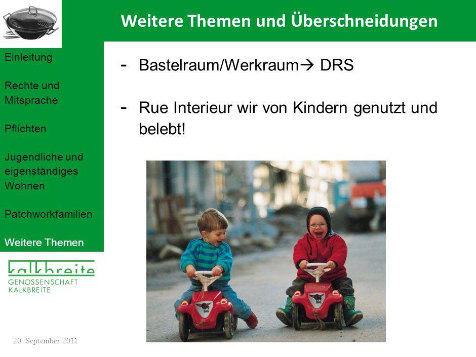 - Bastelraum/Werkraum DRS - Rue Interieur wir von Kindern genutzt und belebt! Einleitung Rechte und Mitsprache Pflichten Jugendliche und eigenständige