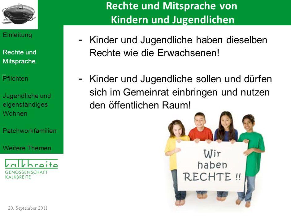- Kinder und Jugendliche haben dieselben Rechte wie die Erwachsenen! - Kinder und Jugendliche sollen und dürfen sich im Gemeinrat einbringen und nutze
