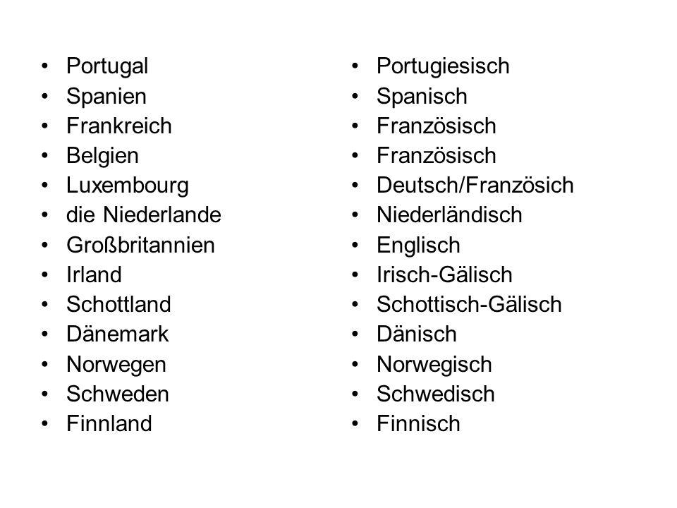 Portugal Spanien Frankreich Belgien Luxembourg die Niederlande Großbritannien Irland Schottland Dänemark Norwegen Schweden Finnland Portugiesisch Span