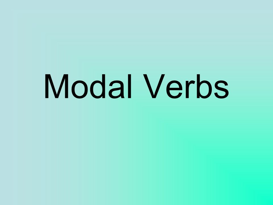 Modal Auxilary Verbs mögen müssen können dürfen sollen wollen möchten to like to have to, must can, to be able to may, to be permitted to should, supposed to want would like