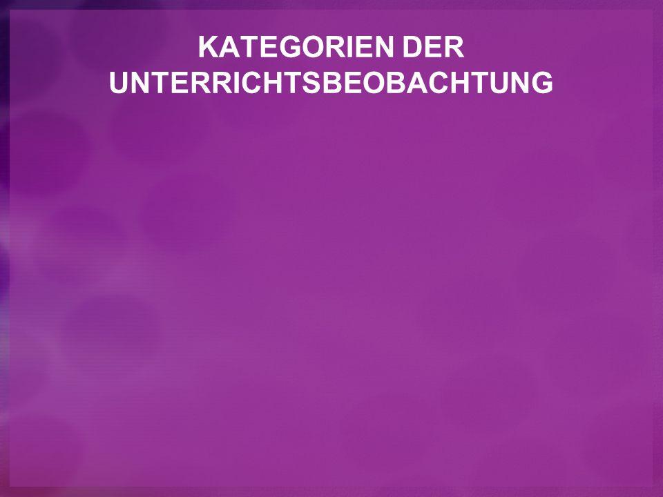 KATEGORIEN DER UNTERRICHTSBEOBACHTUNG