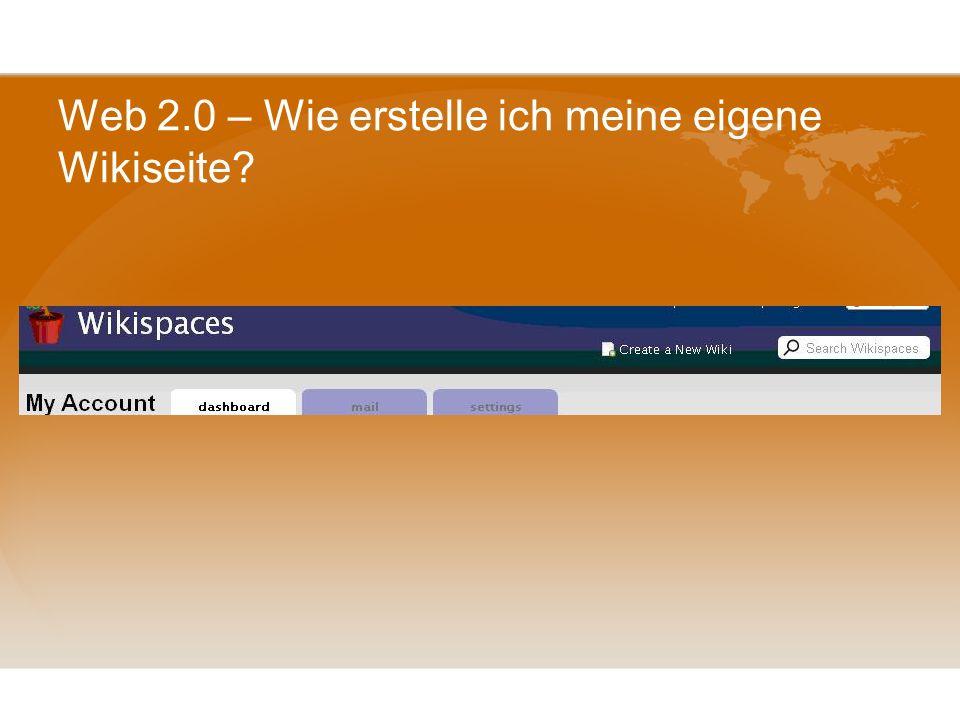 Web 2.0 – Wie erstelle ich meine eigene Wikiseite? www.wikispaces.com IvanaDeutsch : home – Edits