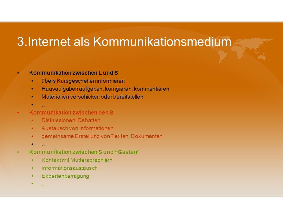 2.Das Internet als Material- und Informationsquelle Texte, Bilder, Zeitungsartikel, soziokulturelle Informationen etc. ( www.goethe.de/lrn/duw/deindex