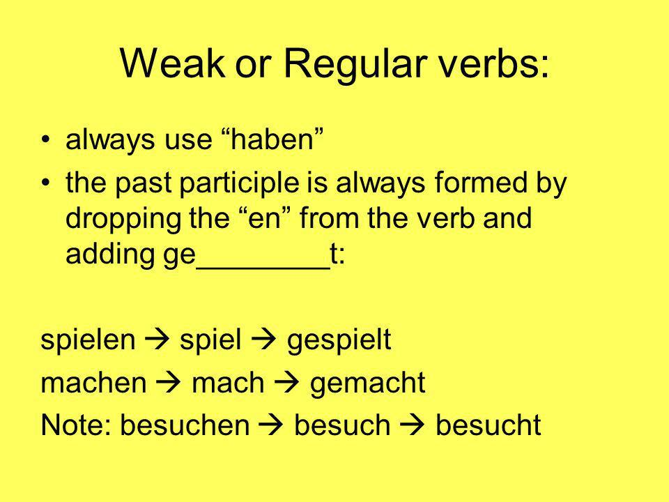 Strong or Irregular Verbs pt 1: First question to ask yourself, is there movement or a change in condition.