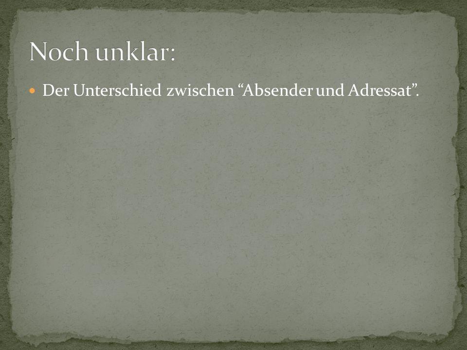 Der Unterschied zwischen Absender und Adressat.
