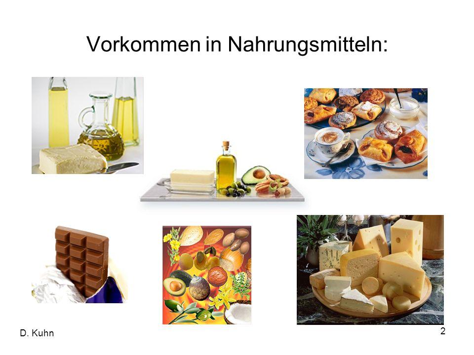 D. Kuhn 2 Vorkommen in Nahrungsmitteln:
