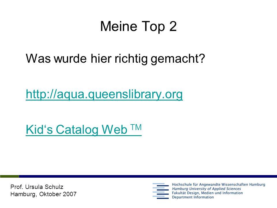 Prof. Ursula Schulz Hamburg, Oktober 2007 Meine Top 2 Was wurde hier richtig gemacht.