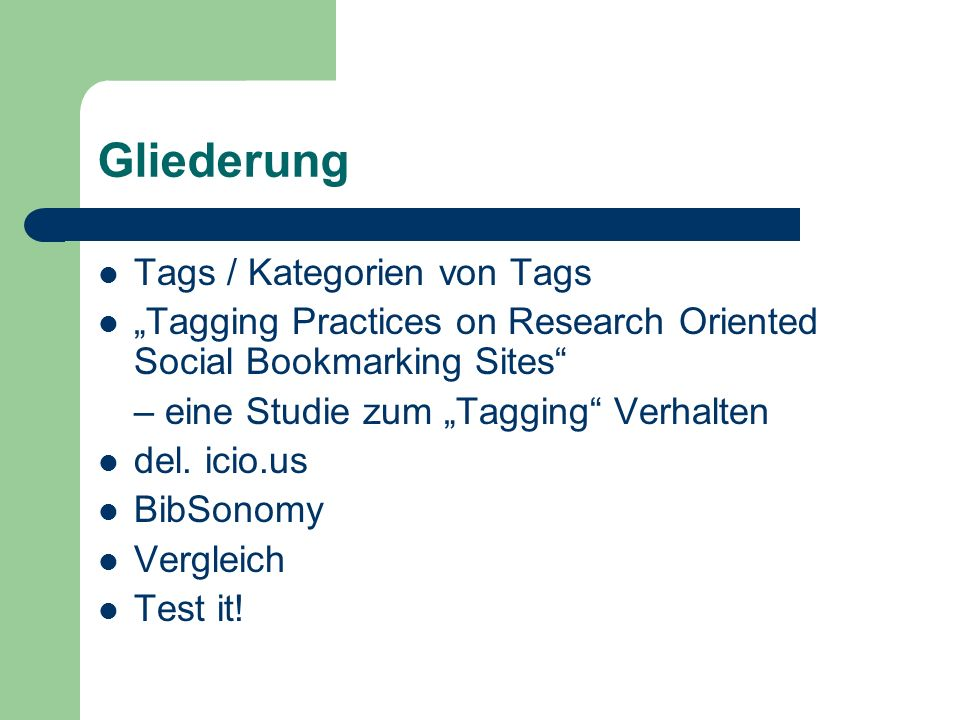 Tagging Practices on Research Oriented Social Bookmarking Sites Fazit: Social Tagging ersetzt professionelles Indexieren nicht Tags sind eher assoziativ, ergänzen dadurch aber das traditionelle kontrollierte Vokabular Social Tagging eröffnet somit neue Möglichkeiten der Wissensorganisation, ohne bereits bestehende Wege abzulösen