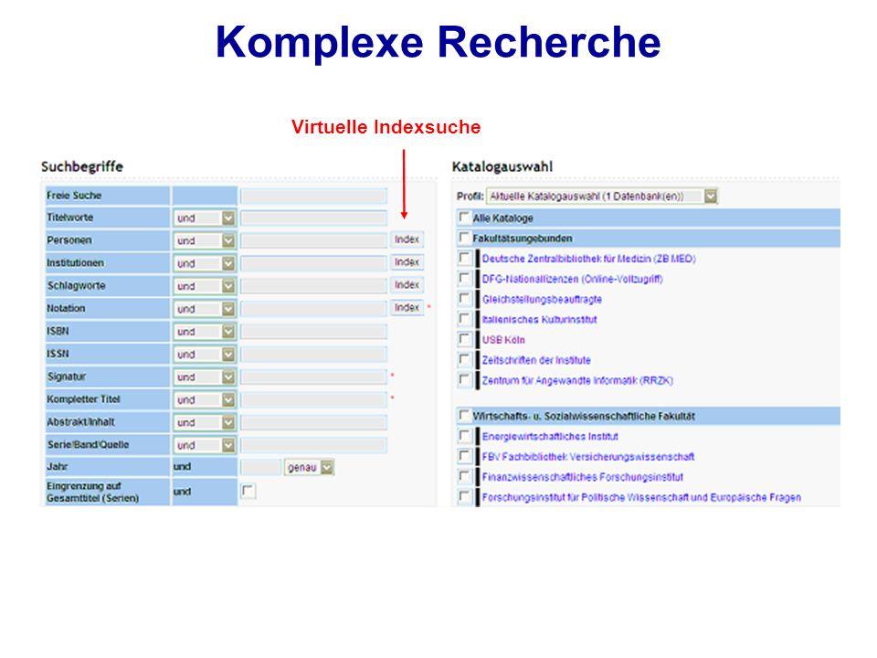 Komplexe Recherche Virtuelle Indexsuche