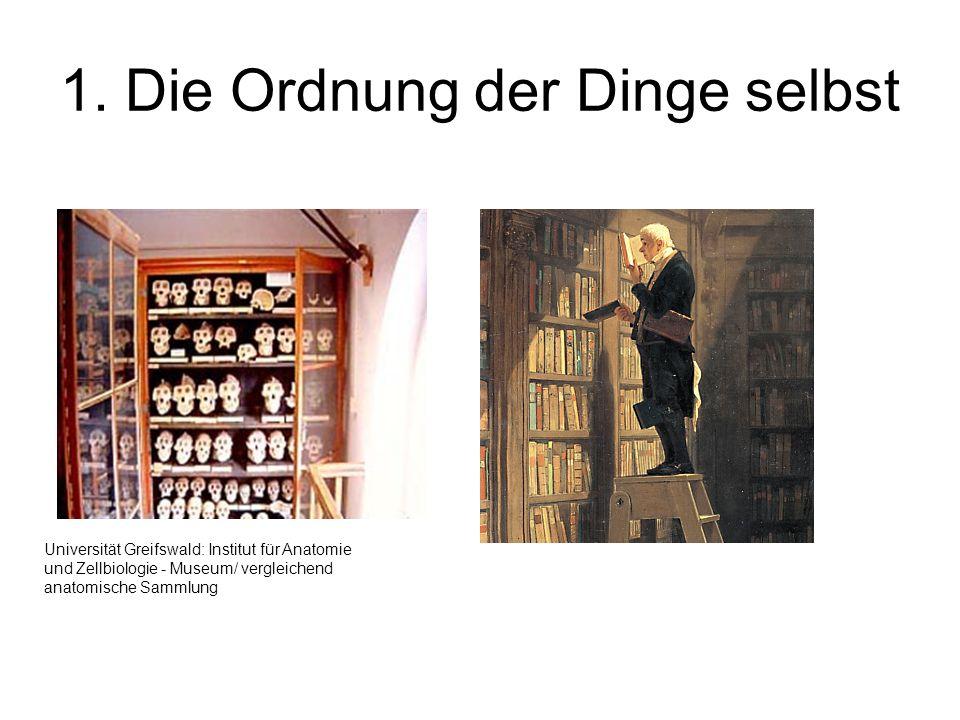 1. Die Ordnung der Dinge selbst Universität Greifswald: Institut für Anatomie und Zellbiologie - Museum/ vergleichend anatomische Sammlung