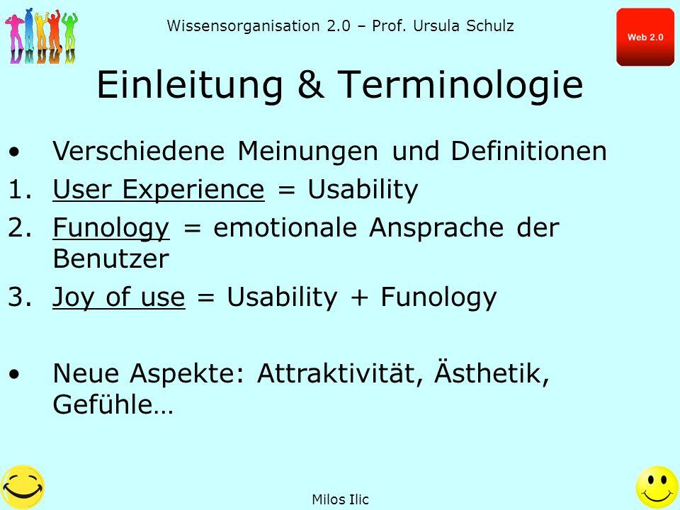 Wissensorganisation 2.0 – Prof. Ursula Schulz Einleitung & Terminologie Verschiedene Meinungen und Definitionen 1.User Experience = Usability 2.Funolo