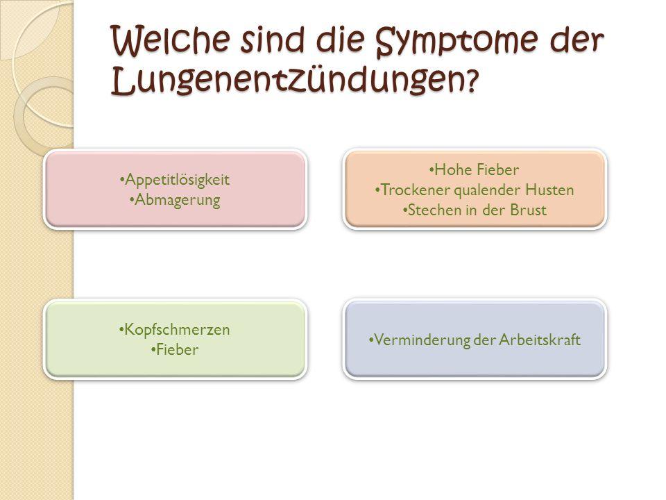 Welche sind die Symptome der Lungenentzündungen.