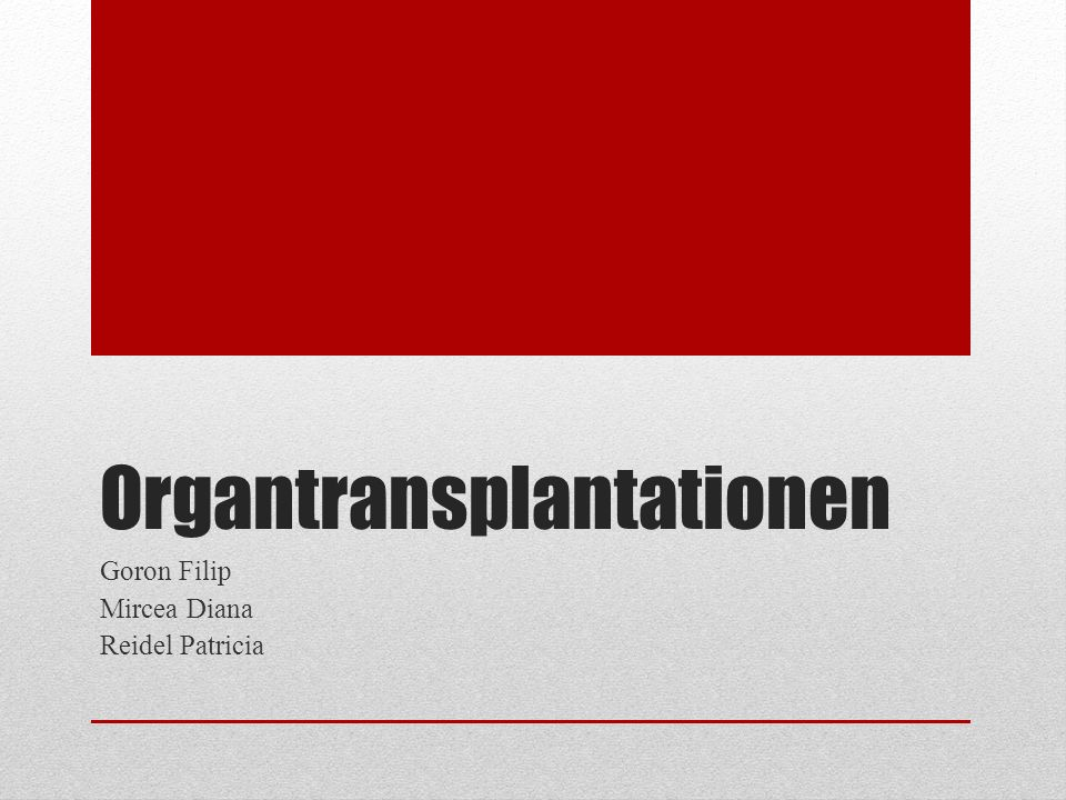 Organtransplantationen Goron Filip Mircea Diana Reidel Patricia