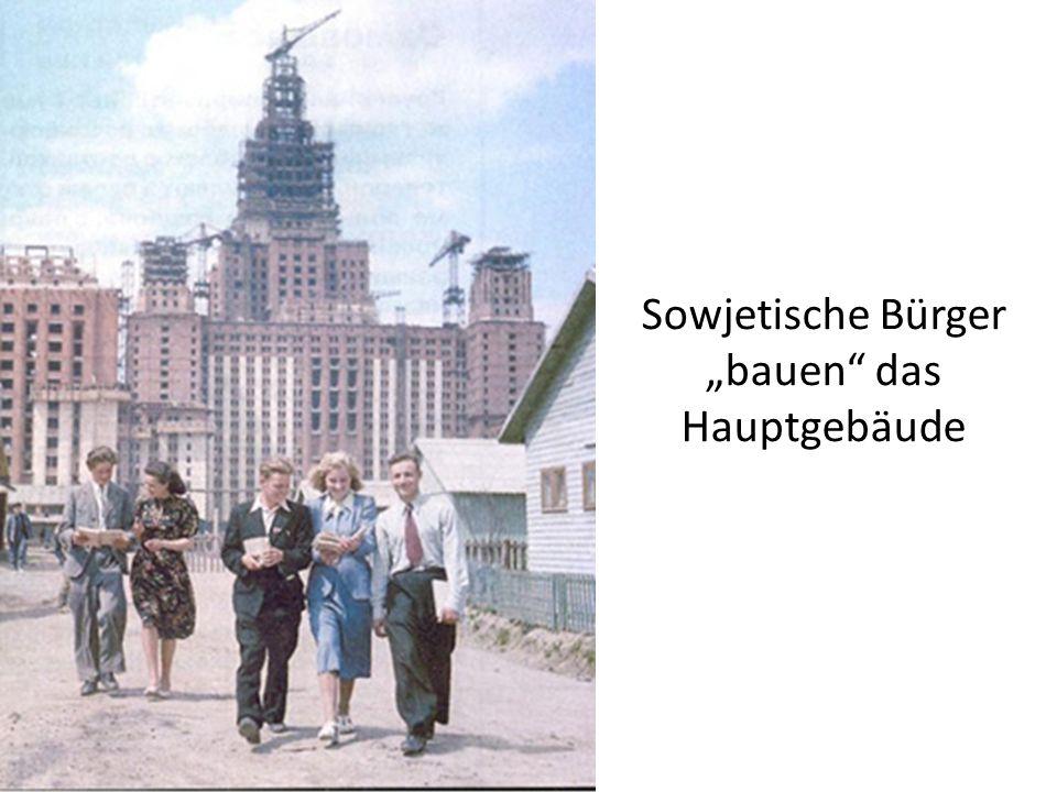 Sowjetische Bürger bauen das Hauptgebäude
