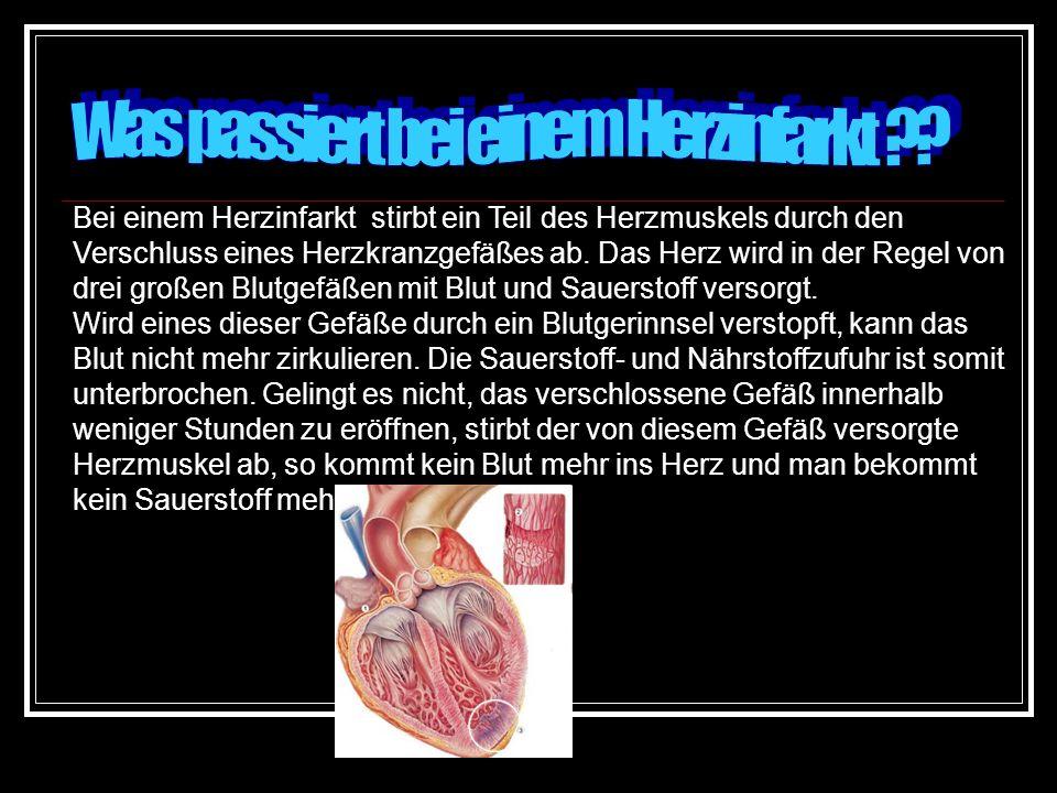 Bei einem Herzinfarkt stirbt ein Teil des Herzmuskels durch den Verschluss eines Herzkranzgefäßes ab. Das Herz wird in der Regel von drei großen Blutg