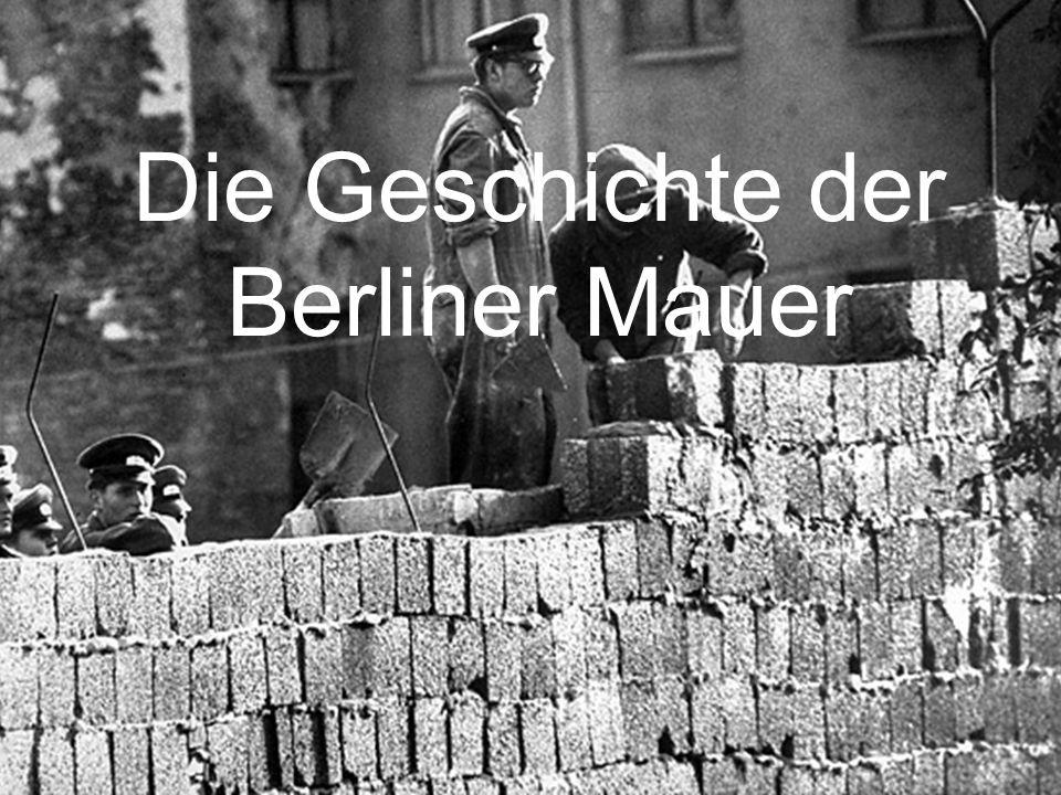 Wirtschaftswunder Wegen der Wirtschaftswunder verließen pro Jahr 100.000+ Menschen die DDR/Ost-Berlin