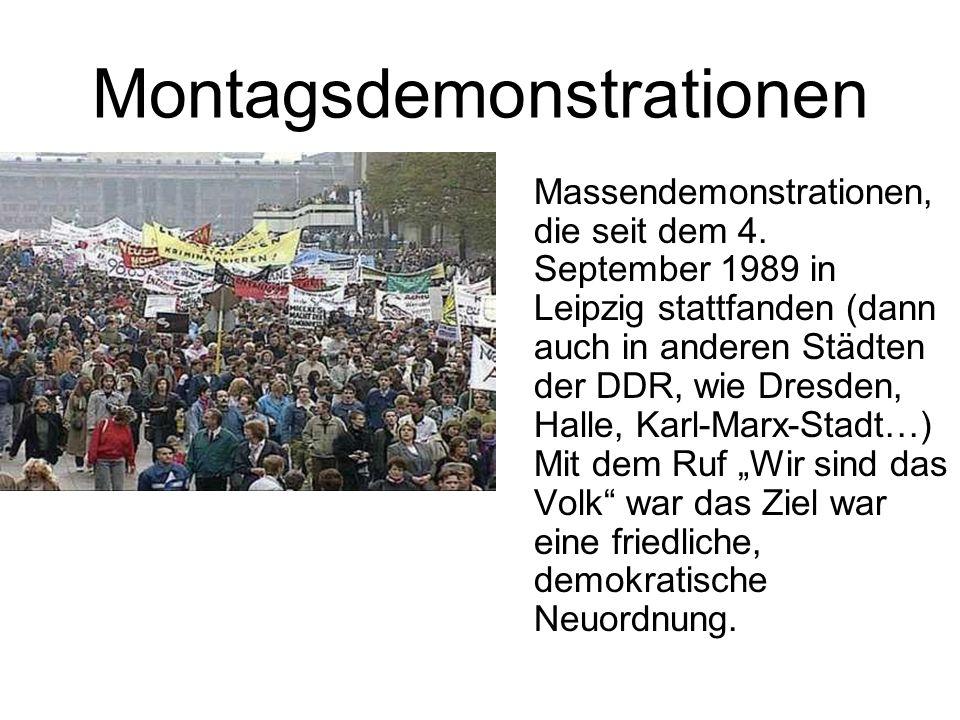 Montagsdemonstrationen Massendemonstrationen, die seit dem 4. September 1989 in Leipzig stattfanden (dann auch in anderen Städten der DDR, wie Dresden