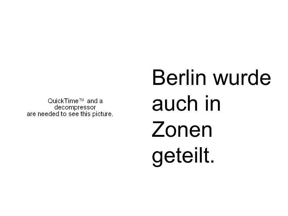 Obwohl in der Sowjetzone wurde Berlin nicht als Teil der Sowjetzone betrachtet.