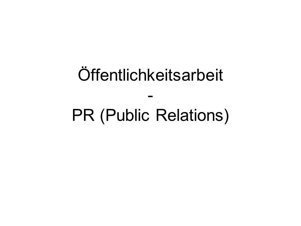 PR Klassische Kommunikationsinstrumente Werbung Verkaufs- förderung Öffentlichkeits- arbeit (PR) Persönlicher Verkauf