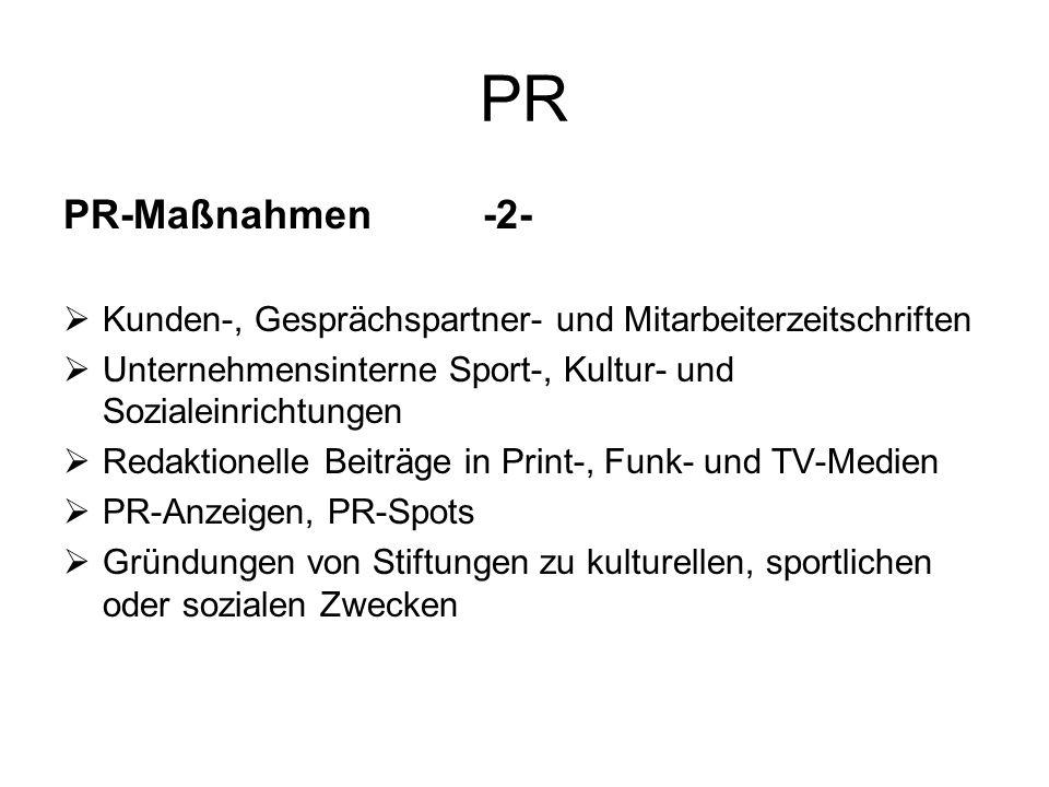 PR PR-Maßnahmen-2- Kunden-, Gesprächspartner- und Mitarbeiterzeitschriften Unternehmensinterne Sport-, Kultur- und Sozialeinrichtungen Redaktionelle B