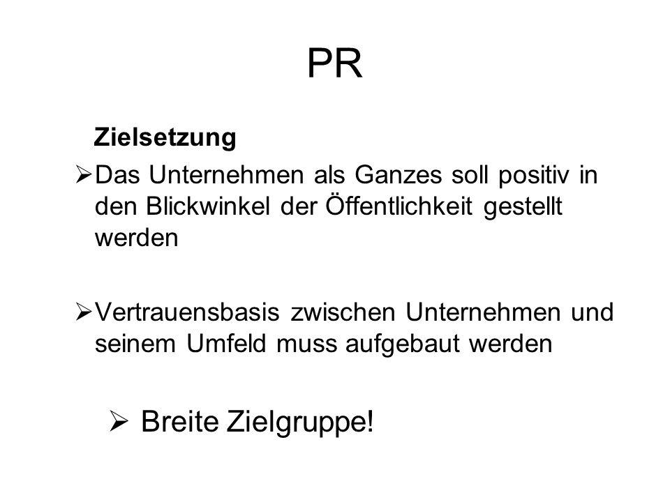 PR Unternehmens-PR Vertrauensbasis zwischen Unternehmen und seinem Umfeld Produkt-PR Vertrauensvorsprung des Produktes/der Marke des Unternehmens (z.B.