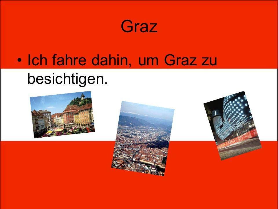 Graz Ich fahre dahin, um Graz zu besichtigen.