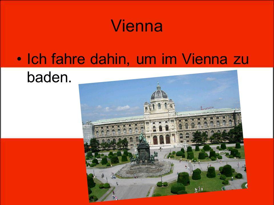 Vienna Ich fahre dahin, um im Vienna zu baden.