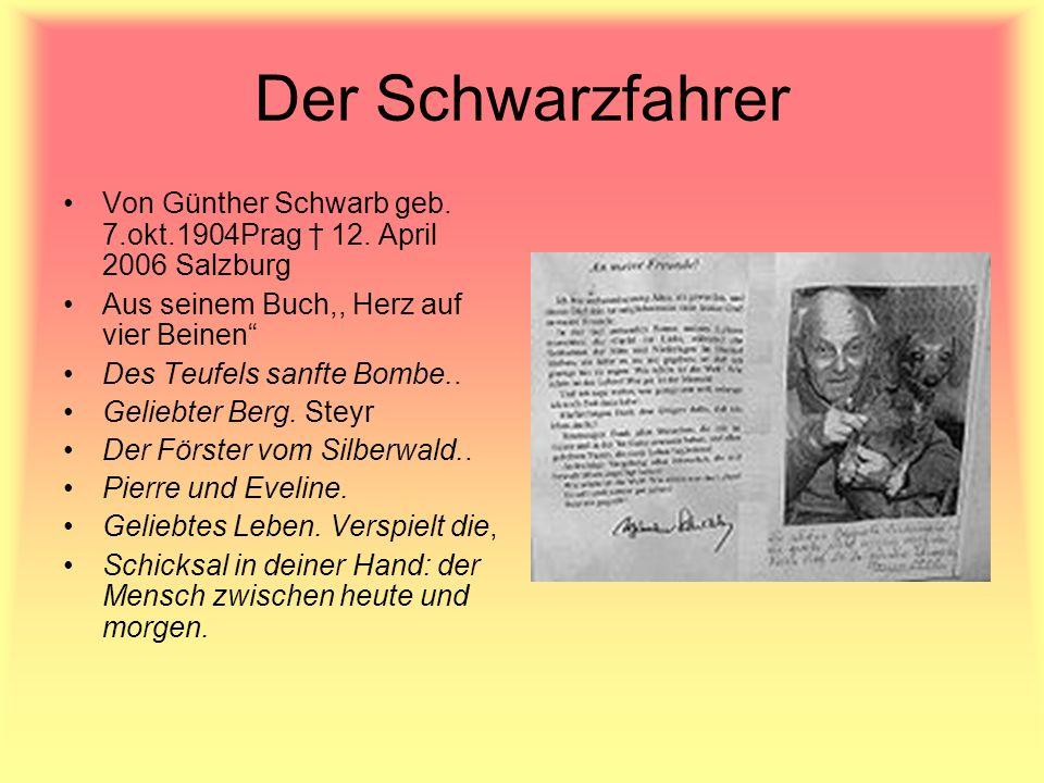 Der Schwarzfahrer Von Günther Schwarb geb. 7.okt.1904Prag 12. April 2006 Salzburg Aus seinem Buch,, Herz auf vier Beinen Des Teufels sanfte Bombe.. Ge