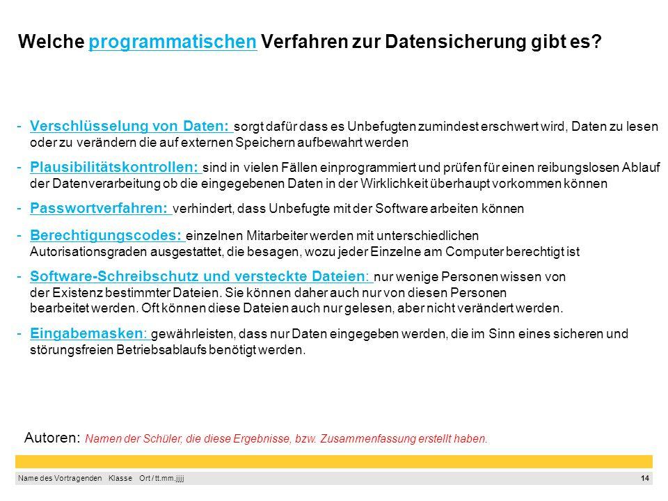 13 Name des Vortragenden Klasse Ort / tt.mm.jjjj Welche personellen Verfahren zur Datensicherung gibt es.