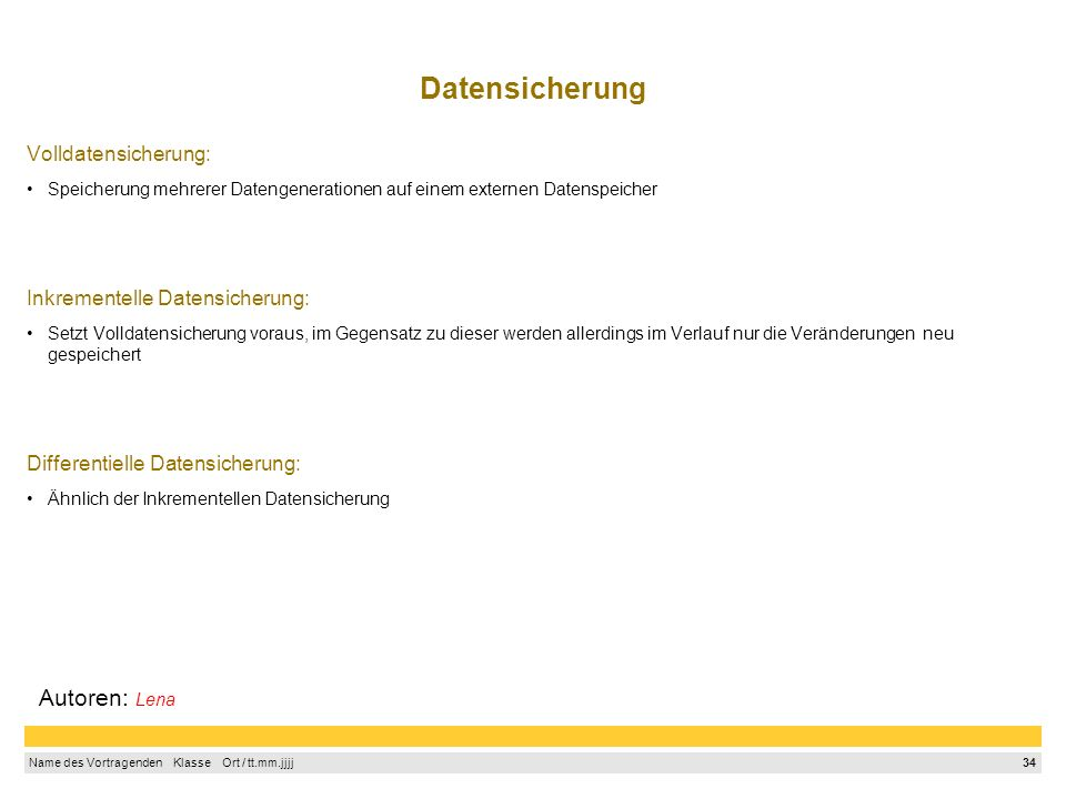 33 Name des Vortragenden Klasse Ort / tt.mm.jjjj Datenverschlüsselung 1.