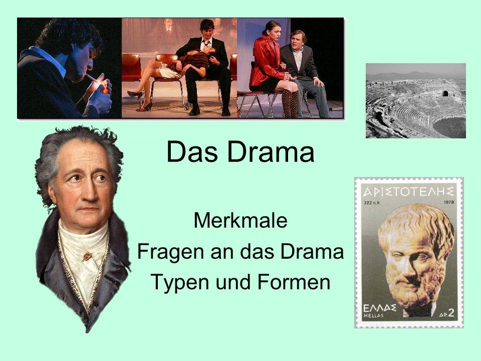 Dramentypen Einteilungskriterien: 1.geschlossene Form 2.offene Form –Episches Theater (z.