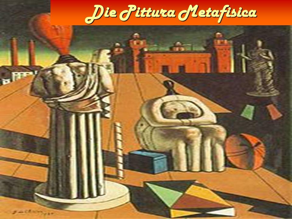 Die pittura metafisica entstehet 1917 und die Vertreter waren Giorgio de Chirico und seinem Brueder Alberto Savinio mit Filippo de Pisis und Carlo Carrà.