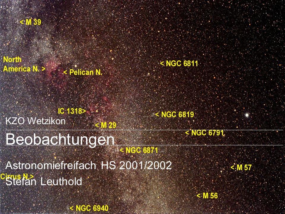 KZO Wetzikon Beobachtungen Astronomiefreifach HS 2001/2002 Stefan Leuthold