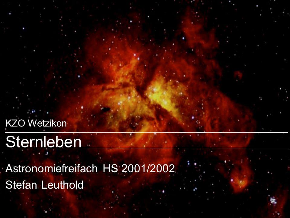 KZO Wetzikon Sternleben Astronomiefreifach HS 2001/2002 Stefan Leuthold