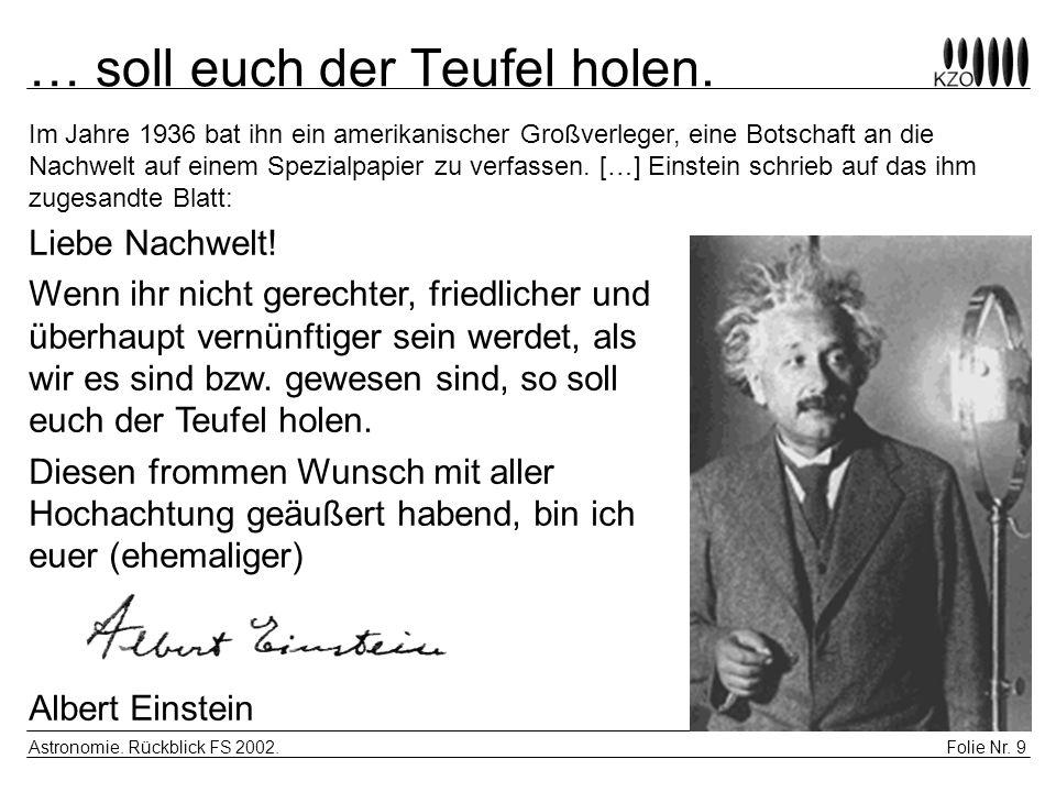 Folie Nr. 10 Astronomie. Rückblick FS 2002. Einstein-Impressionen  1