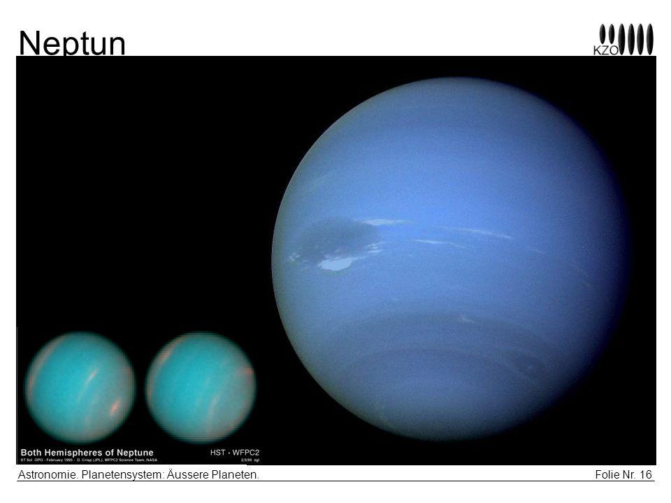 Folie Nr. 16 Astronomie. Planetensystem: Äussere Planeten. Neptun