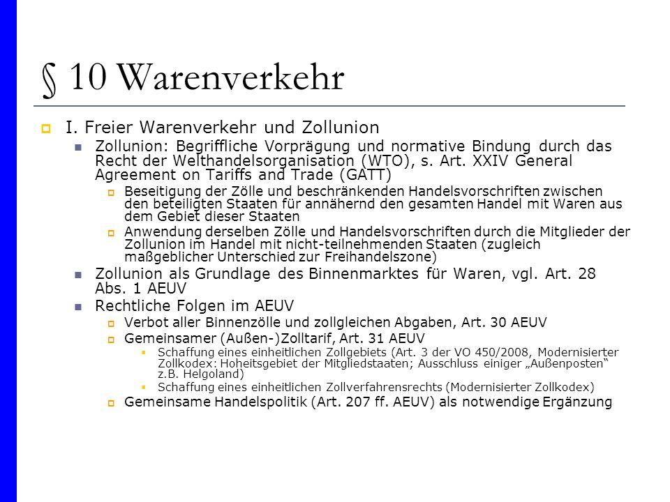 § 10 Warenverkehr I. Freier Warenverkehr und Zollunion Zollunion: Begriffliche Vorprägung und normative Bindung durch das Recht der Welthandelsorganis