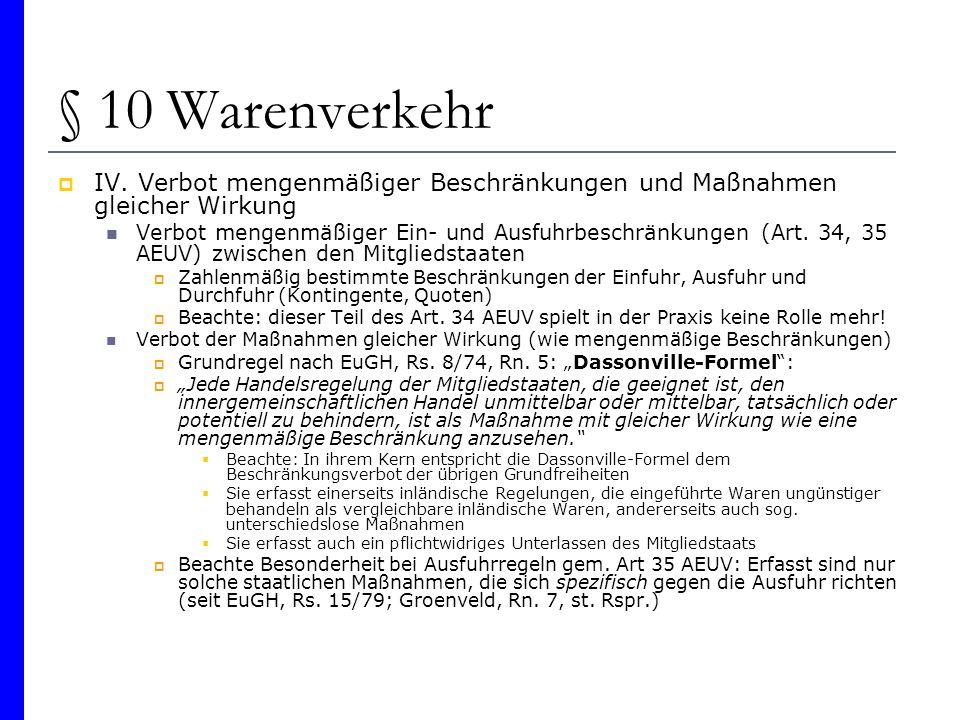 § 10 Warenverkehr IV. Verbot mengenmäßiger Beschränkungen und Maßnahmen gleicher Wirkung Verbot mengenmäßiger Ein- und Ausfuhrbeschränkungen (Art. 34,